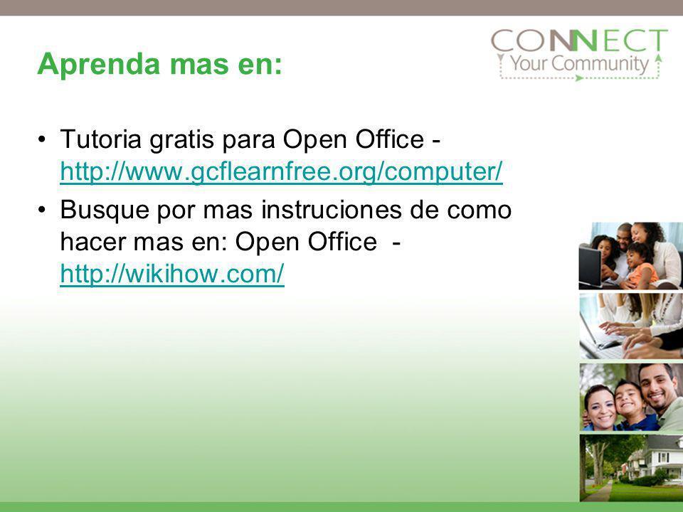 Aprenda mas en: Tutoria gratis para Open Office - http://www.gcflearnfree.org/computer/