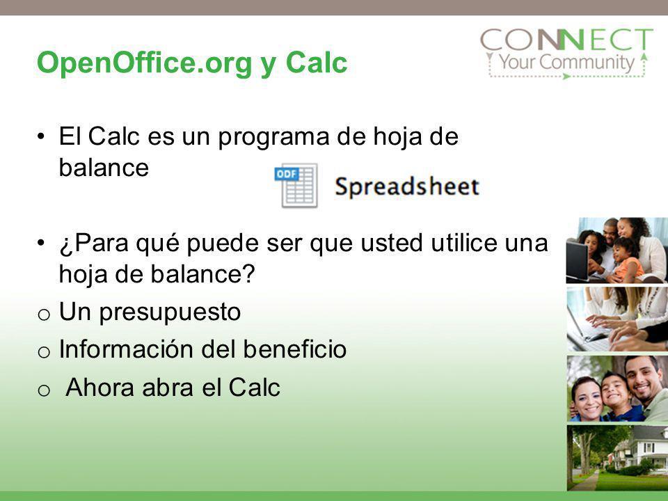 OpenOffice.org y Calc El Calc es un programa de hoja de balance