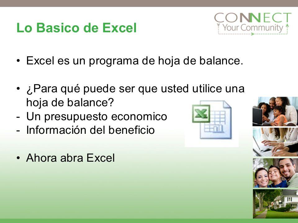 Lo Basico de Excel Excel es un programa de hoja de balance.