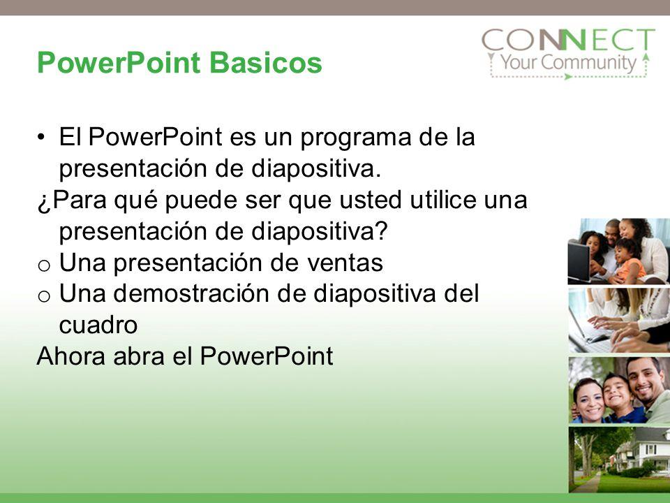 PowerPoint Basicos El PowerPoint es un programa de la presentación de diapositiva.