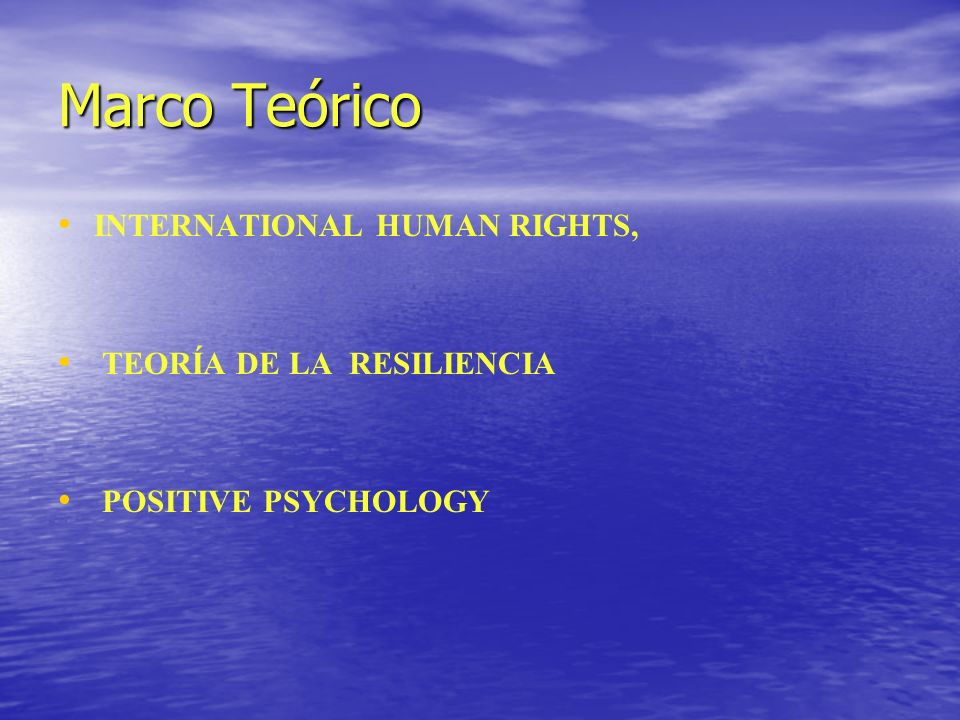 Marco Teórico INTERNATIONAL HUMAN RIGHTS, TEORÍA DE LA RESILIENCIA