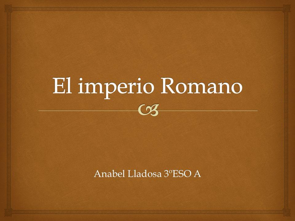 El imperio Romano Anabel Lladosa 3ºESO A