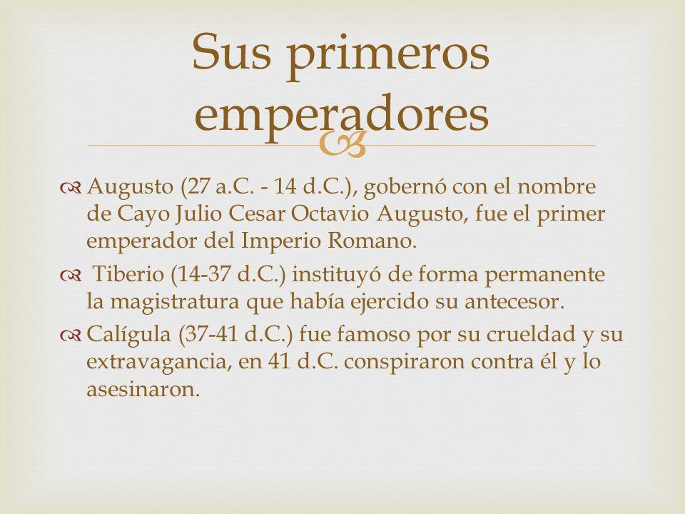 Sus primeros emperadores