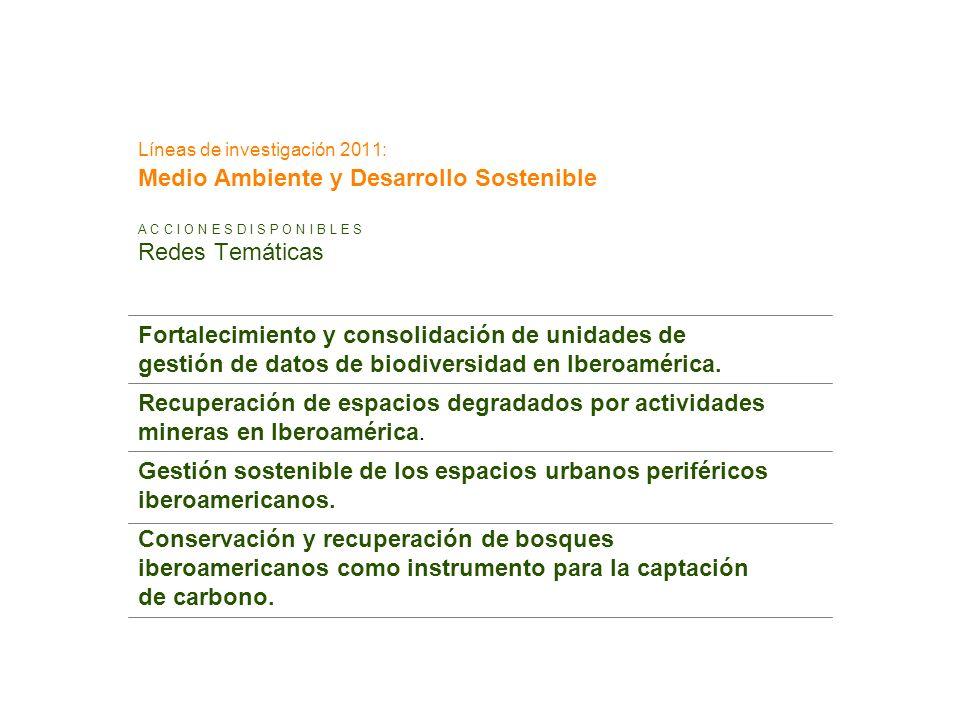 Líneas de investigación 2011: Medio Ambiente y Desarrollo Sostenible