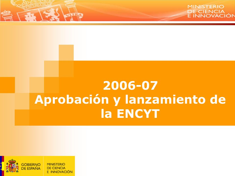 2006-07 Aprobación y lanzamiento de la ENCYT