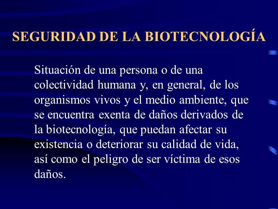 SEGURIDAD DE LA BIOTECNOLOGÍA