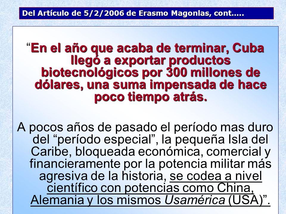 Del Artículo de 5/2/2006 de Erasmo Magonlas, cont…..
