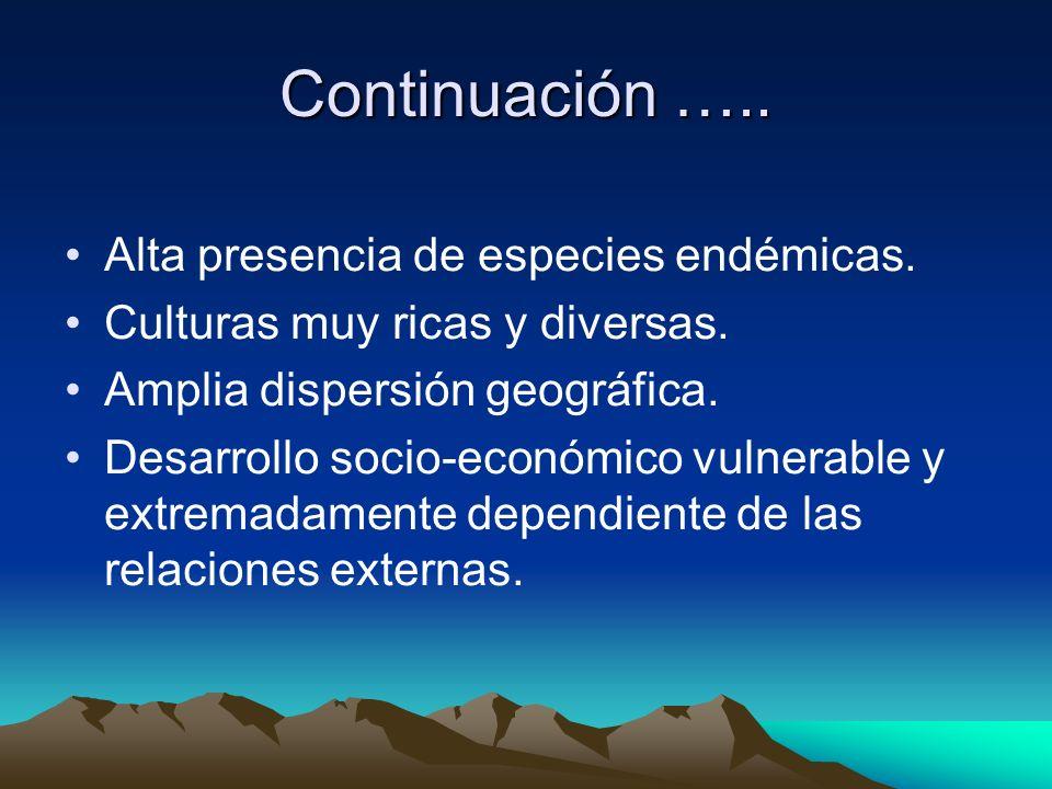 Continuación ….. Alta presencia de especies endémicas.