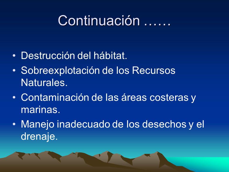 Continuación …… Destrucción del hábitat.
