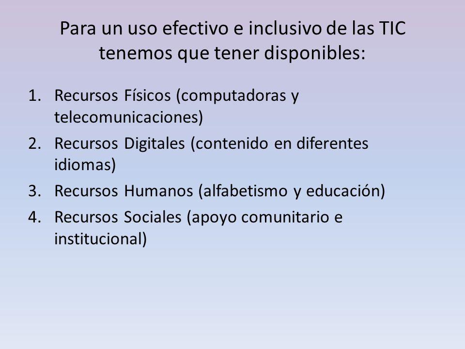 Para un uso efectivo e inclusivo de las TIC tenemos que tener disponibles: