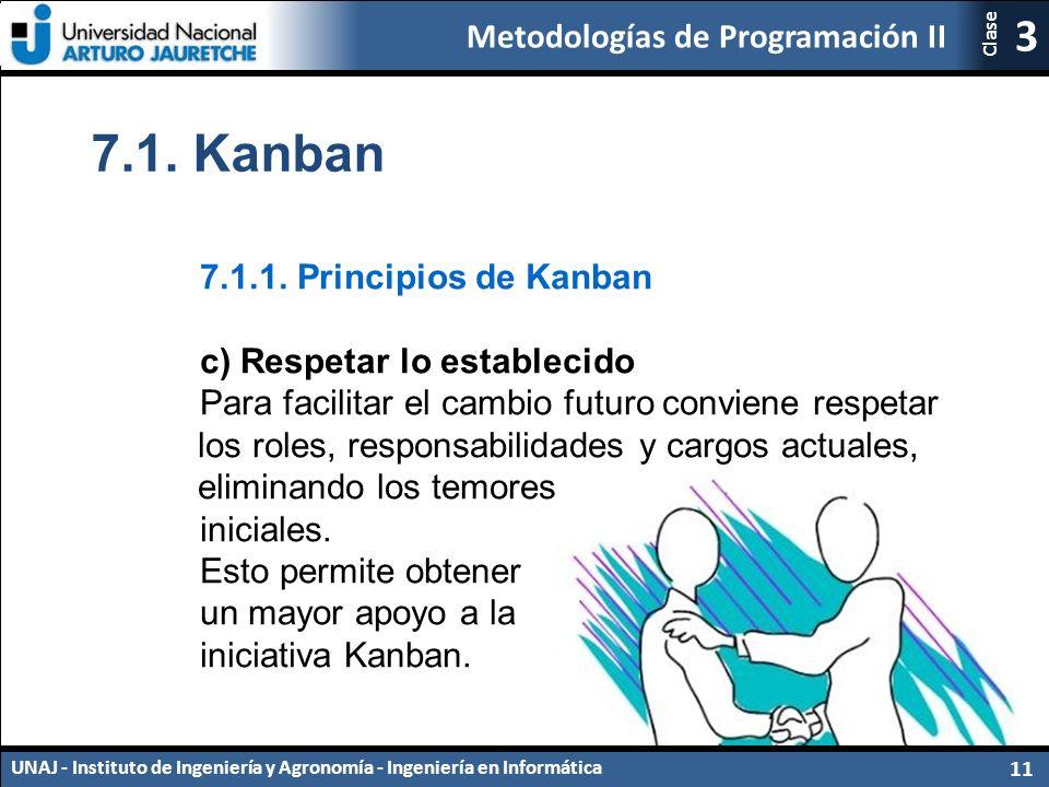 7.1. Kanban 7.1.1. Principios de Kanban c) Respetar lo establecido