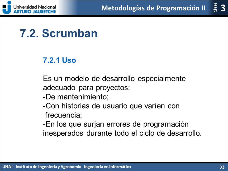 7.2. Scrumban 7.2.1 Uso. Es un modelo de desarrollo especialmente adecuado para proyectos: -De mantenimiento;