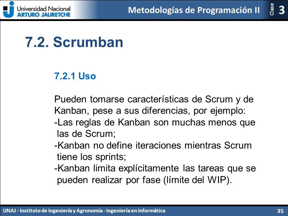 7.2. Scrumban 7.2.1 Uso. Pueden tomarse características de Scrum y de Kanban, pese a sus diferencias, por ejemplo: