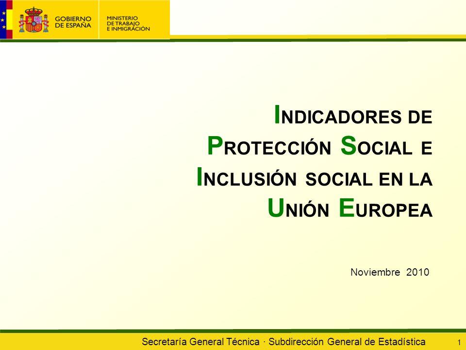 INDICADORES DE PROTECCIÓN SOCIAL E INCLUSIÓN SOCIAL EN LA UNIÓN EUROPEA