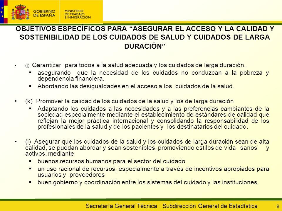 OBJETIVOS ESPECÍFICOS PARA ASEGURAR EL ACCESO Y LA CALIDAD Y SOSTENIBILIDAD DE LOS CUIDADOS DE SALUD Y CUIDADOS DE LARGA DURACIÓN