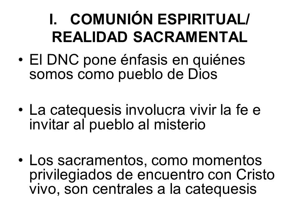 I. COMUNIÓN ESPIRITUAL/ REALIDAD SACRAMENTAL