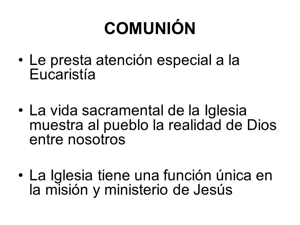 COMUNIÓN Le presta atención especial a la Eucaristía