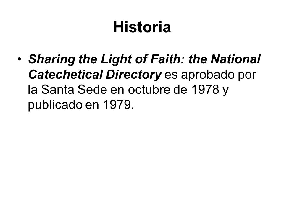 HistoriaSharing the Light of Faith: the National Catechetical Directory es aprobado por la Santa Sede en octubre de 1978 y publicado en 1979.