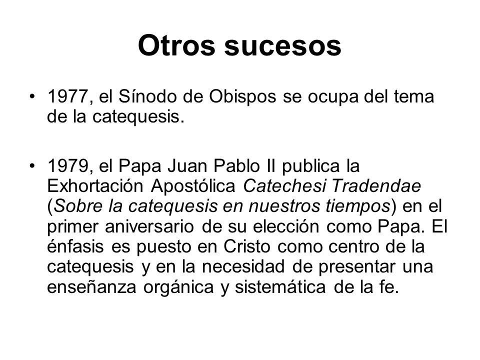 Otros sucesos 1977, el Sínodo de Obispos se ocupa del tema de la catequesis.