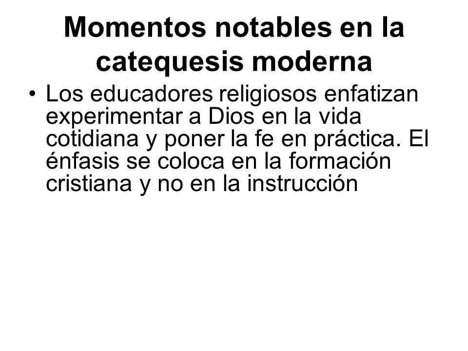 Momentos notables en la catequesis moderna