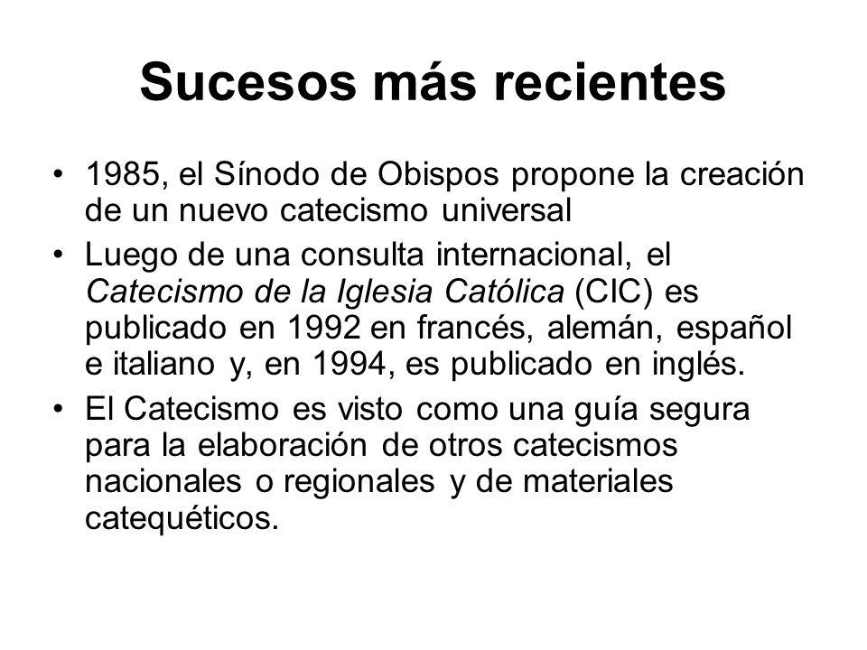 Sucesos más recientes 1985, el Sínodo de Obispos propone la creación de un nuevo catecismo universal.
