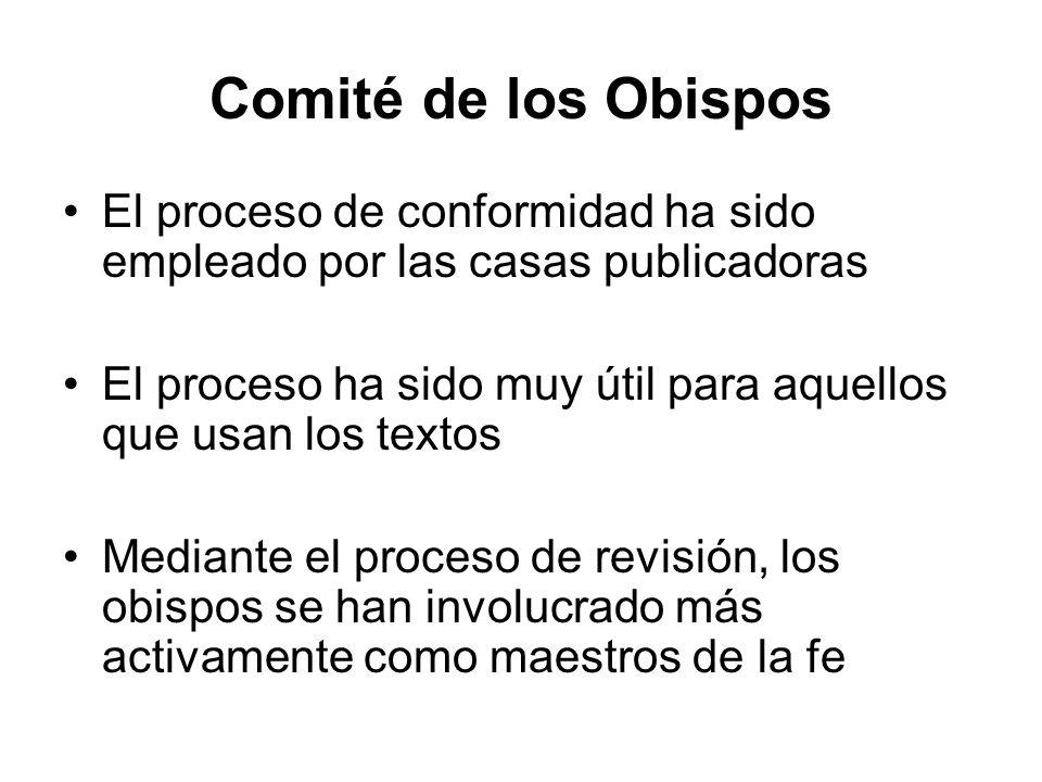 Comité de los Obispos El proceso de conformidad ha sido empleado por las casas publicadoras.