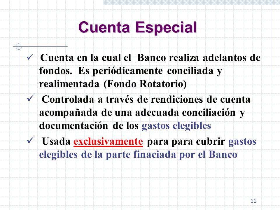 Cuenta Especial Cuenta en la cual el Banco realiza adelantos de fondos. Es periódicamente conciliada y realimentada (Fondo Rotatorio)