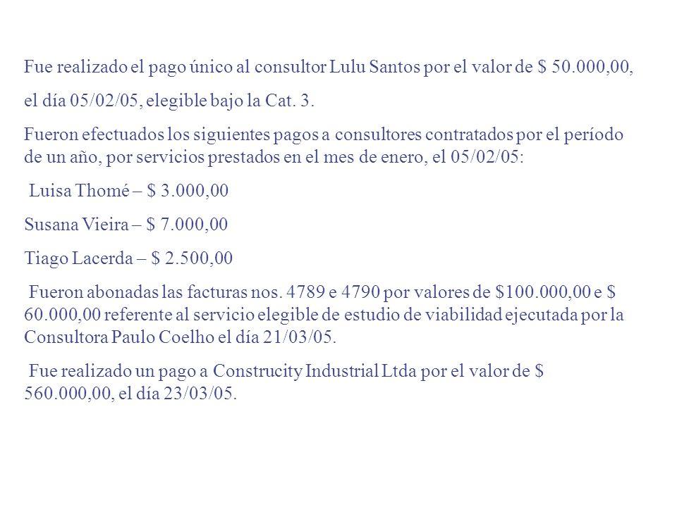 Fue realizado el pago único al consultor Lulu Santos por el valor de $ 50.000,00,
