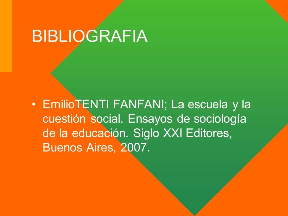 BIBLIOGRAFIA EmilioTENTI FANFANI; La escuela y la cuestión social.