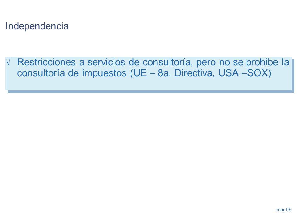 Independencia Restricciones a servicios de consultoría, pero no se prohibe la consultoría de impuestos (UE – 8a.