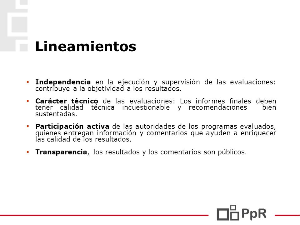 Lineamientos Independencia en la ejecución y supervisión de las evaluaciones: contribuye a la objetividad a los resultados.