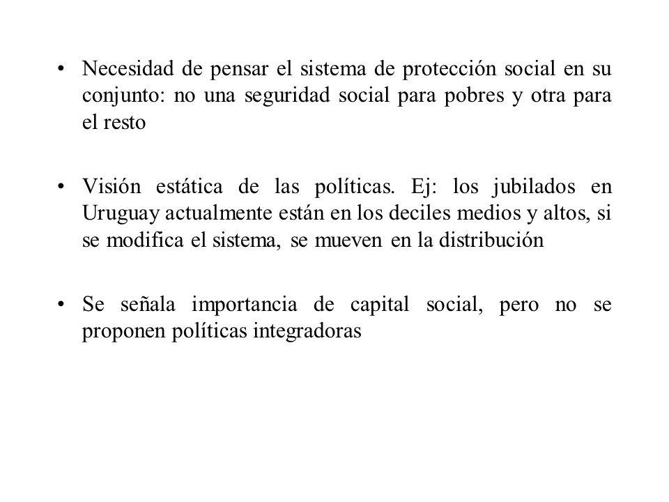 Necesidad de pensar el sistema de protección social en su conjunto: no una seguridad social para pobres y otra para el resto