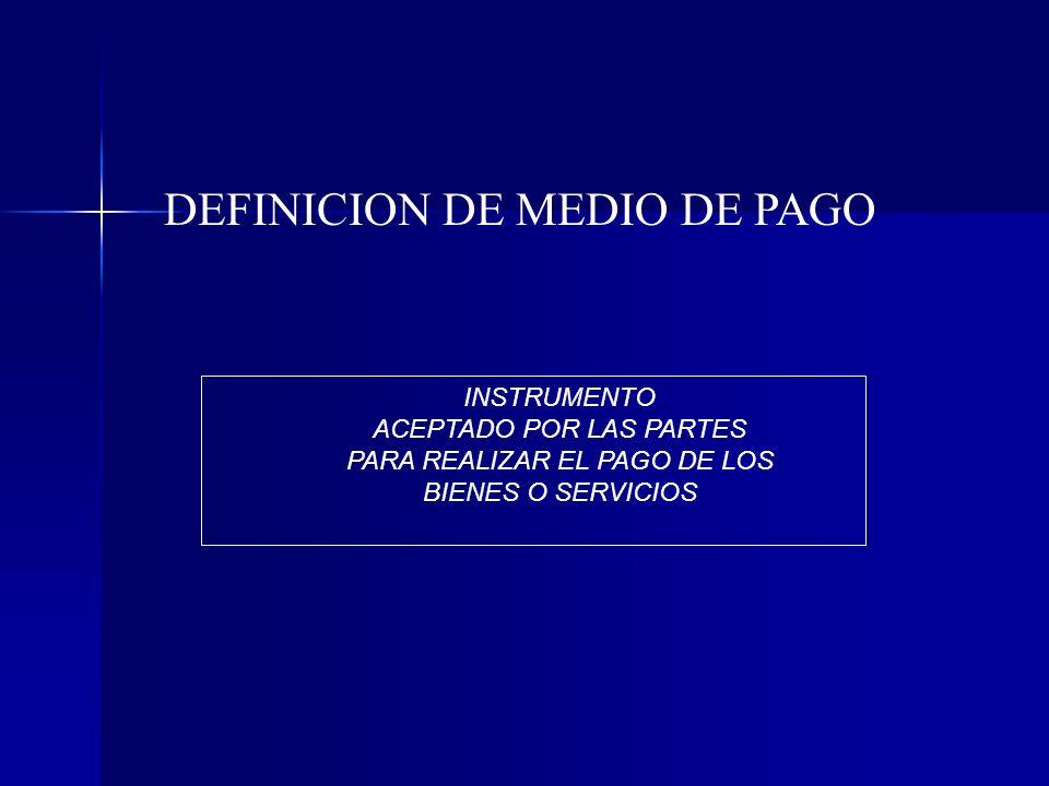 DEFINICION DE MEDIO DE PAGO