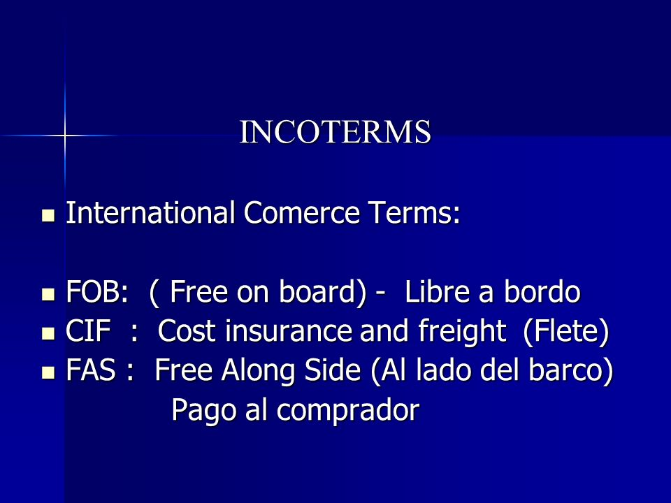 INCOTERMS International Comerce Terms:
