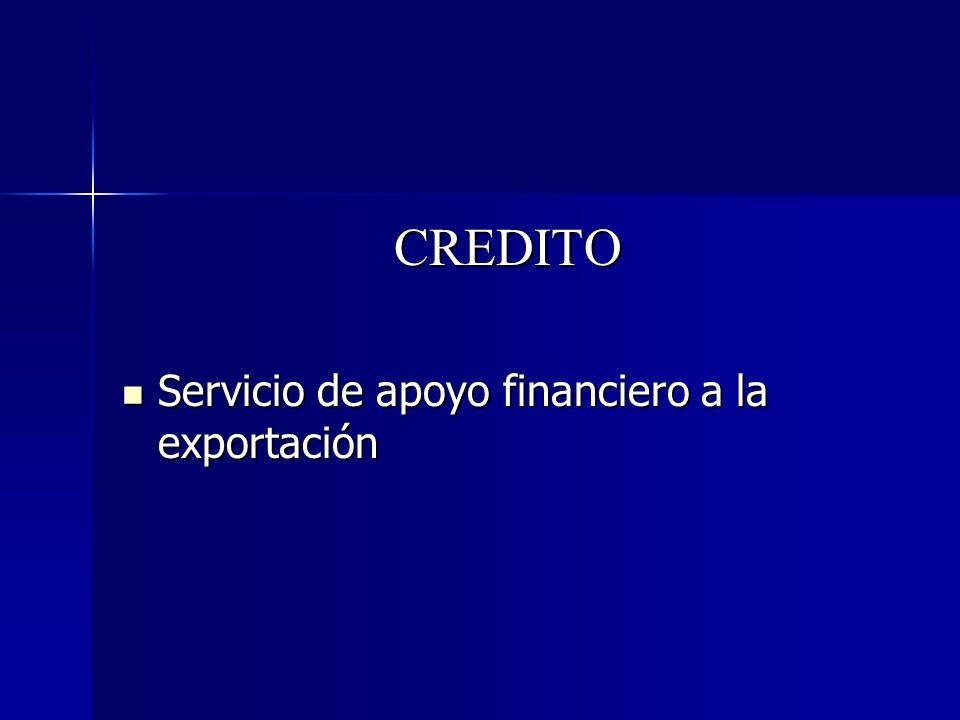 CREDITO Servicio de apoyo financiero a la exportación