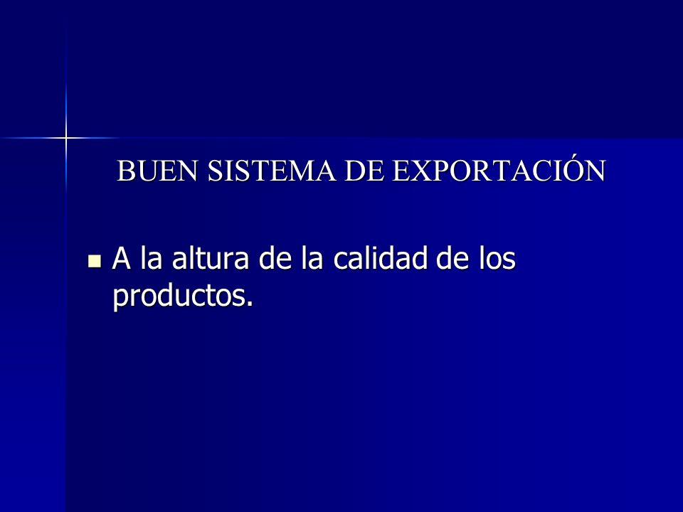 BUEN SISTEMA DE EXPORTACIÓN