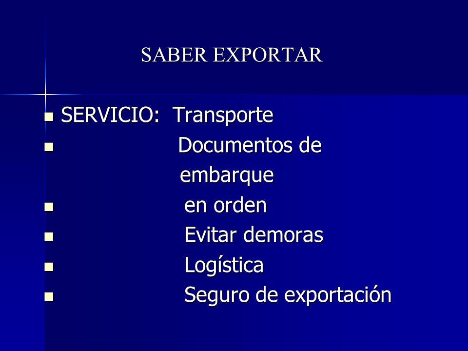 SABER EXPORTAR SERVICIO: Transporte. Documentos de. embarque. en orden. Evitar demoras. Logística.