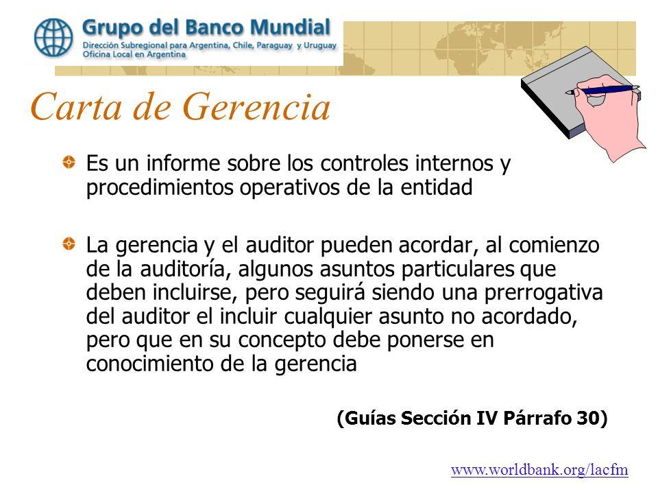 Carta de Gerencia Es un informe sobre los controles internos y procedimientos operativos de la entidad.