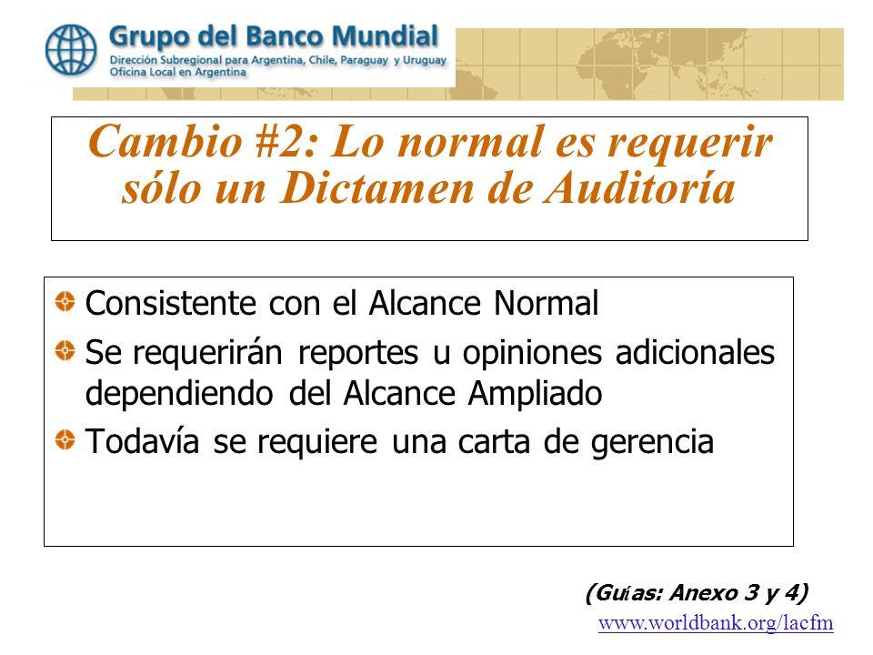 Cambio #2: Lo normal es requerir sólo un Dictamen de Auditoría