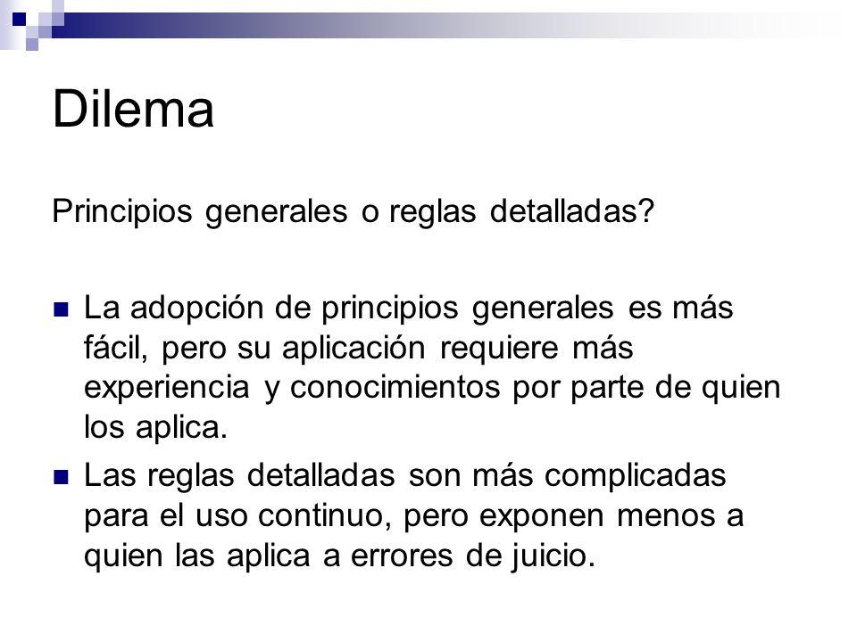 Dilema Principios generales o reglas detalladas