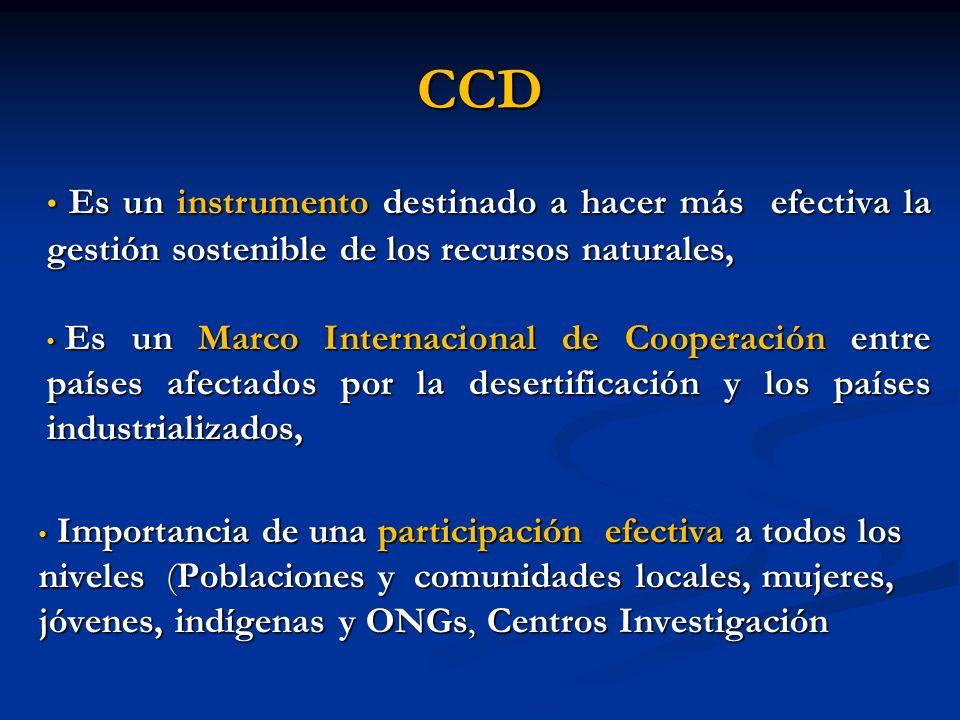 CCD Es un instrumento destinado a hacer más efectiva la gestión sostenible de los recursos naturales,
