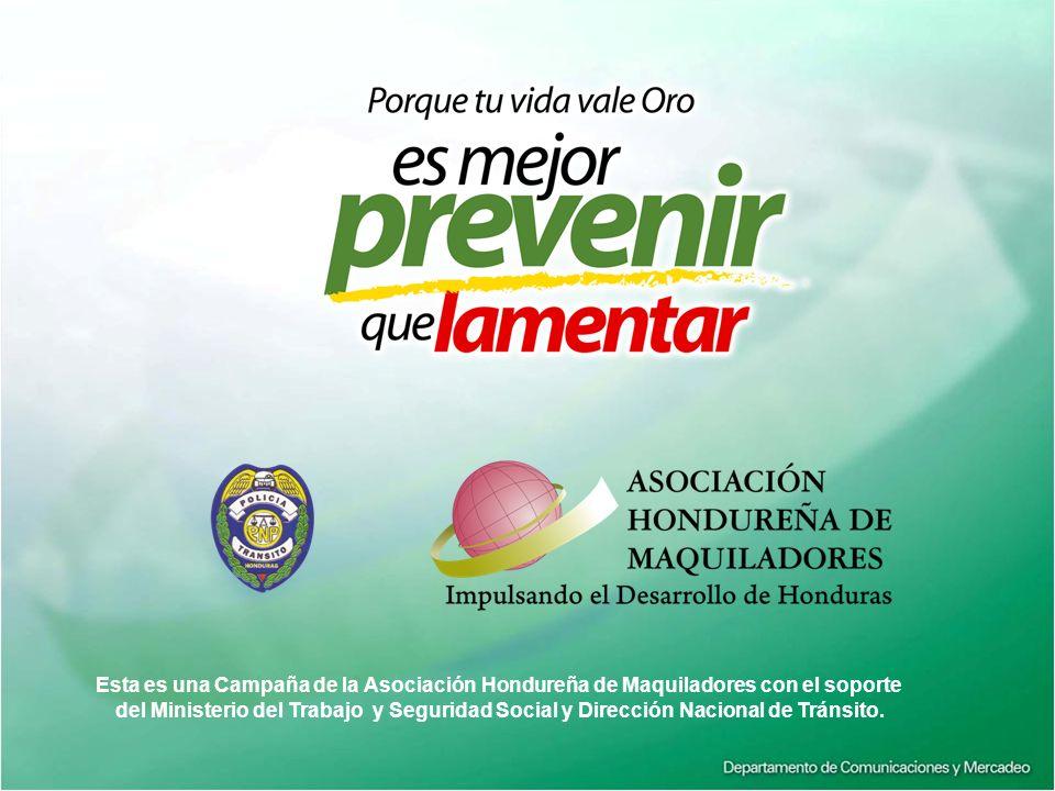 Esta es una Campaña de la Asociación Hondureña de Maquiladores con el soporte
