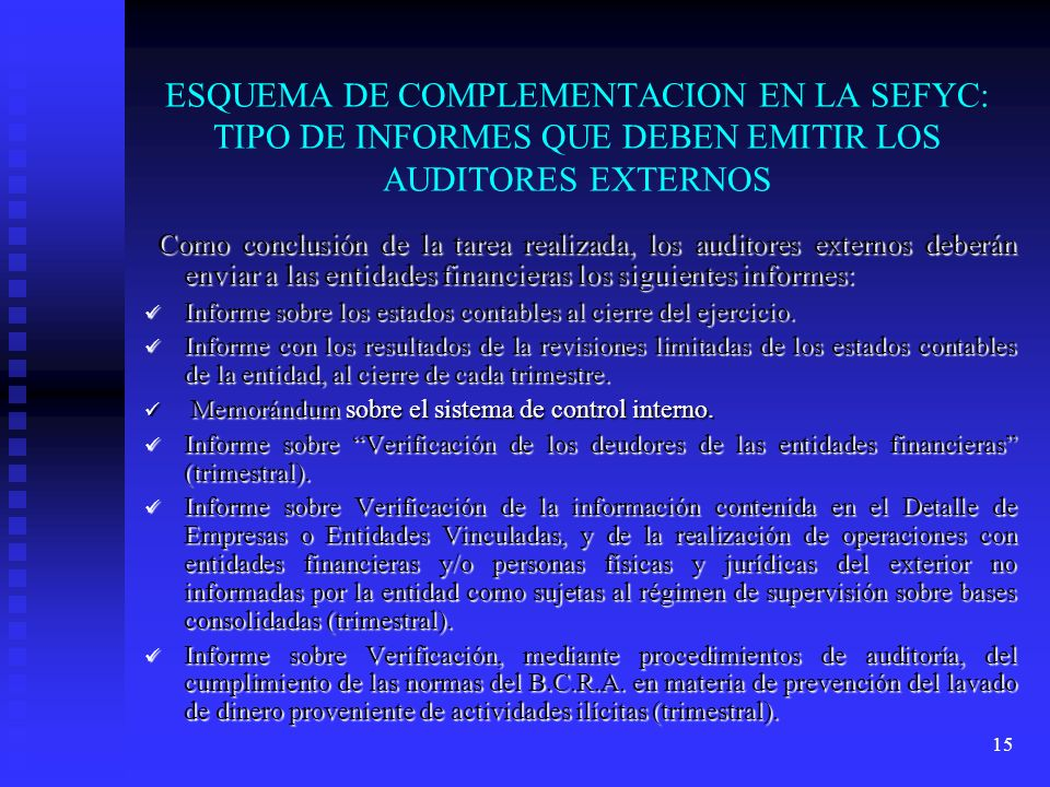 ESQUEMA DE COMPLEMENTACION EN LA SEFYC: TIPO DE INFORMES QUE DEBEN EMITIR LOS AUDITORES EXTERNOS
