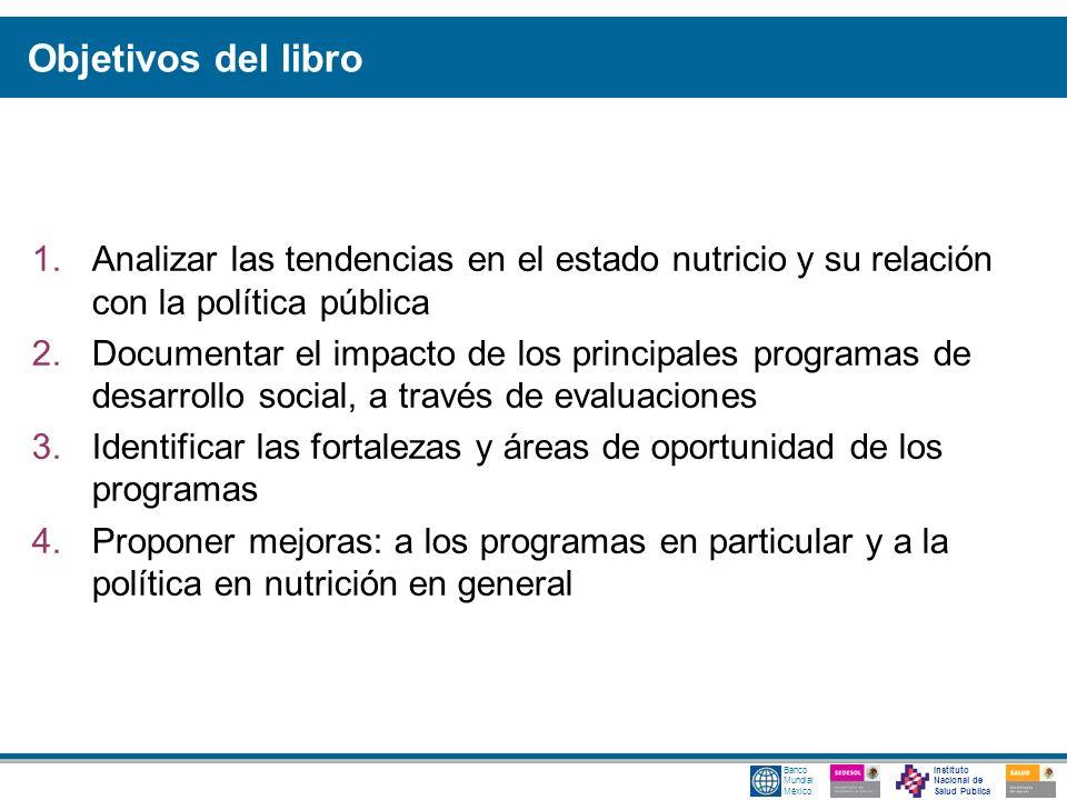 Objetivos del libro Analizar las tendencias en el estado nutricio y su relación con la política pública.