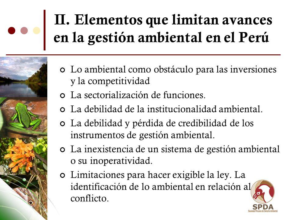 II. Elementos que limitan avances en la gestión ambiental en el Perú