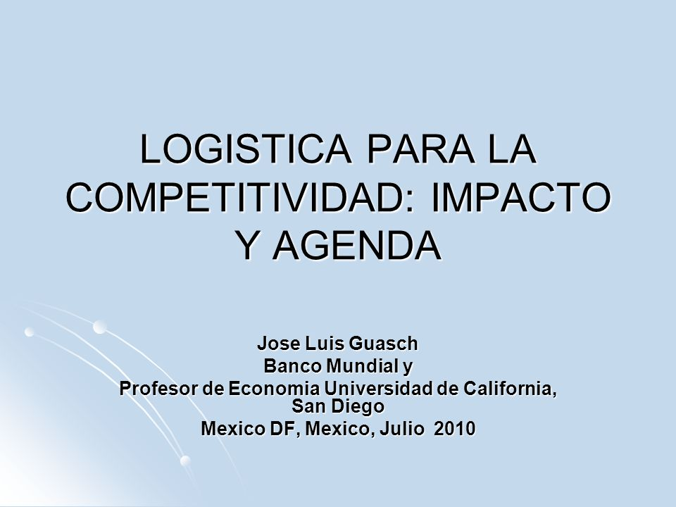 LOGISTICA PARA LA COMPETITIVIDAD: IMPACTO Y AGENDA