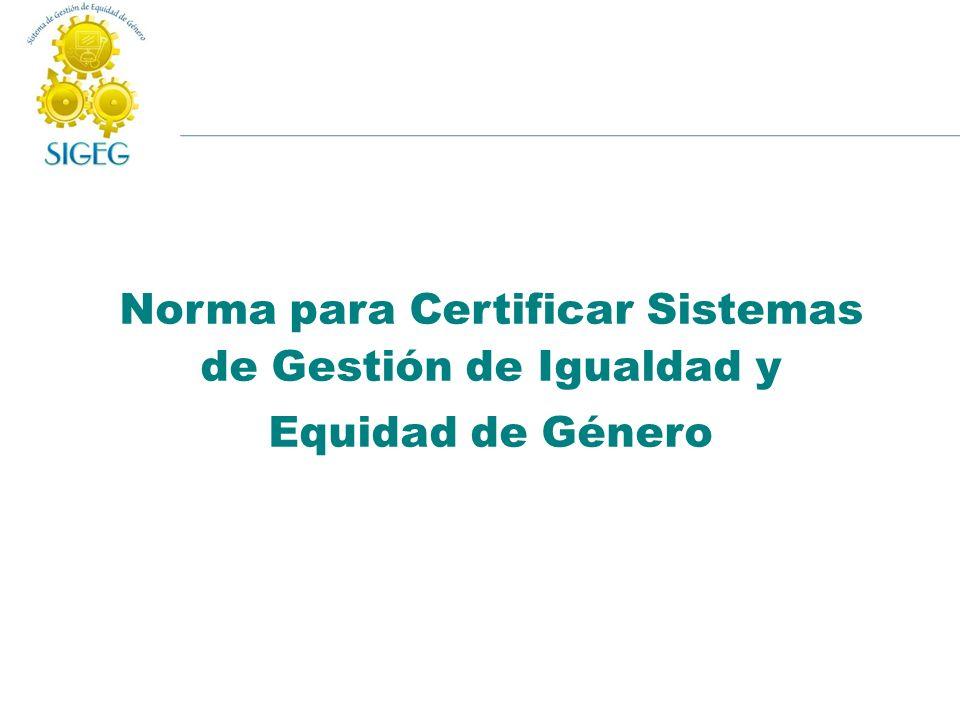 Norma para Certificar Sistemas de Gestión de Igualdad y Equidad de Género