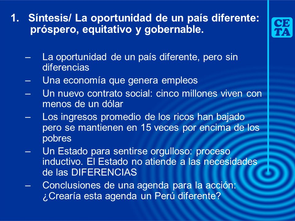 1. Síntesis/ La oportunidad de un país diferente: próspero, equitativo y gobernable.