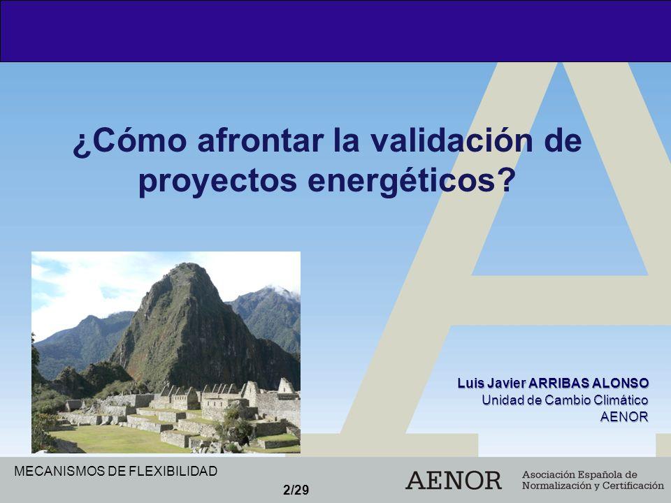 ¿Cómo afrontar la validación de proyectos energéticos