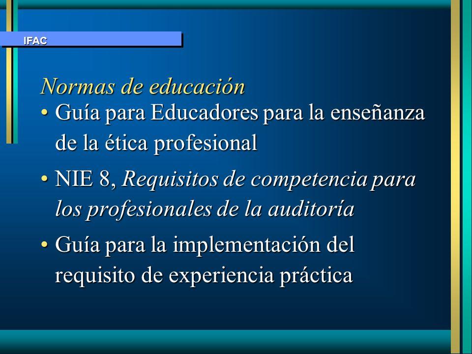 IFAC Normas de educación. Guía para Educadores para la enseñanza de la ética profesional.